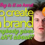 5 Ways to Create a Brand Anybody Will Give a Sh*t About