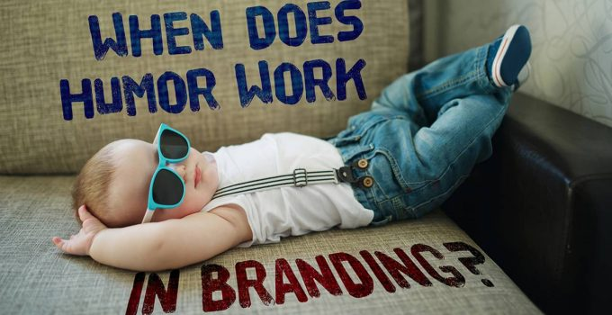 Is Humor Killing Your Brand? [Video]