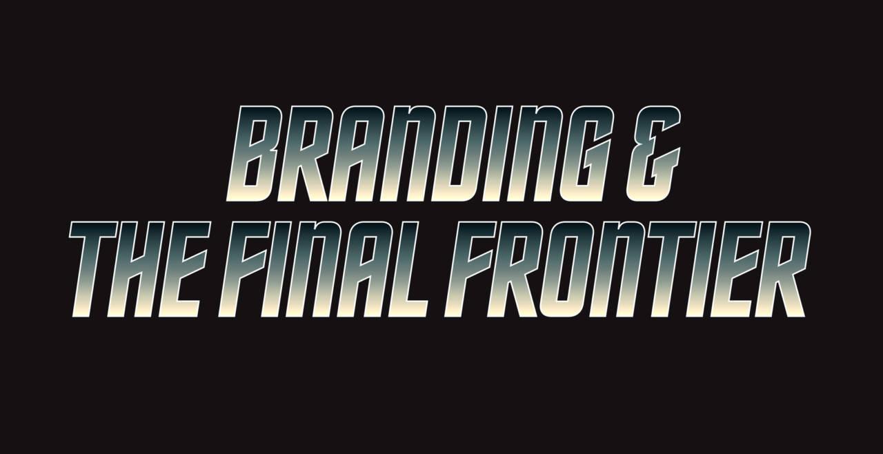 Star Trek and Branding: The Final Frontier