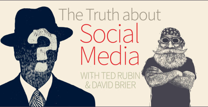 120 Seconds with Ted Rubin — [Video] The Truth about Social Media