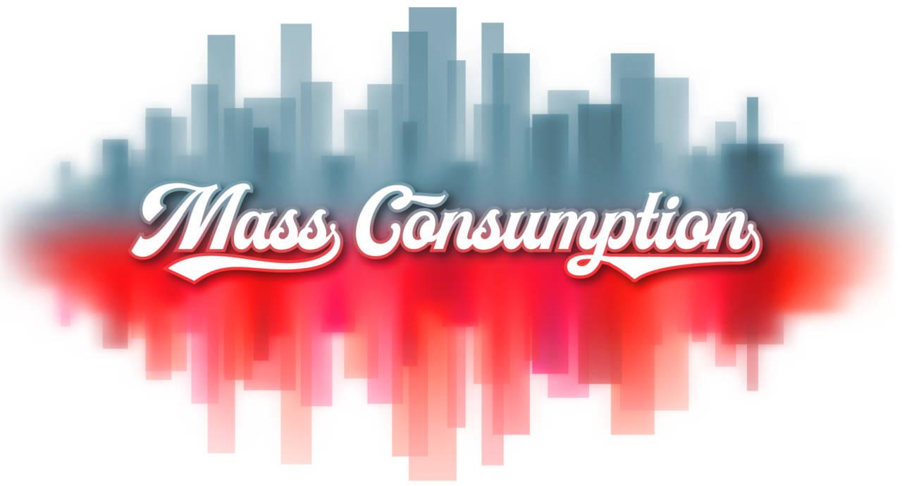 mass consumption