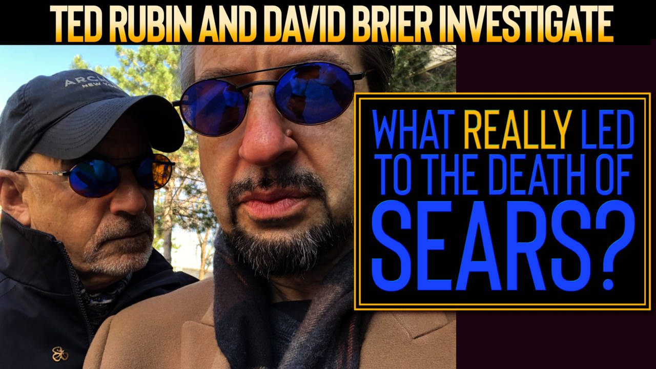 David Brier and Ted Rubin Discuss the Death of Sears