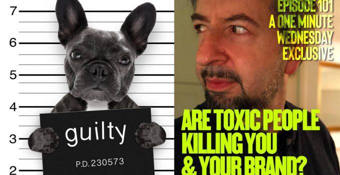 Are Toxic People Killing Your Brand? A 2020 Strategy