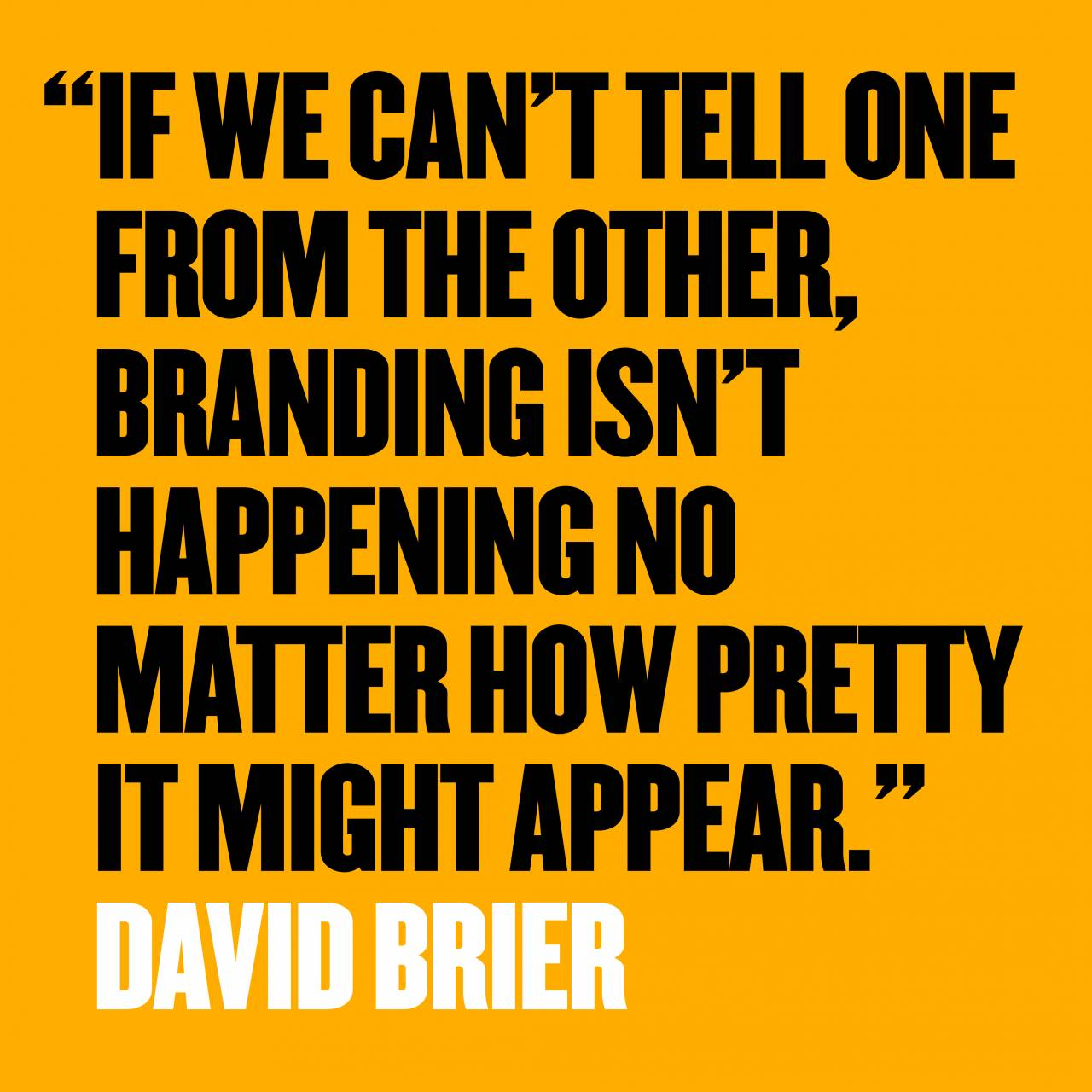 How to Wisely Choose Every Brand Quote #9