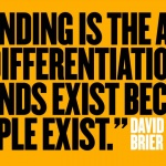 how to choose your brand wisely -- david brier quote 2020