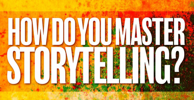 7 Simple Ways to Master Storytelling Instantly