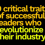 9 critical traits of successful leaders
